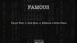 Rick Ross – Famous ft. Kanye West & Rihanna